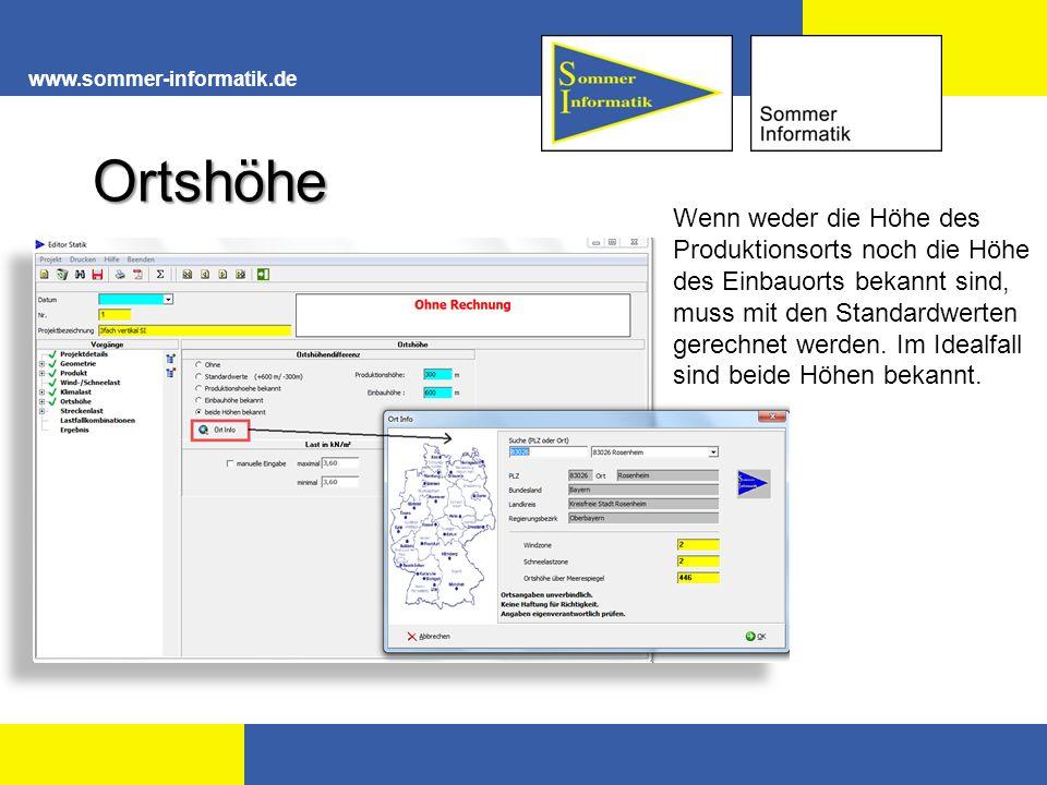 www.sommer-informatik.de Ortshöhe Wenn weder die Höhe des Produktionsorts noch die Höhe des Einbauorts bekannt sind, muss mit den Standardwerten gerechnet werden.