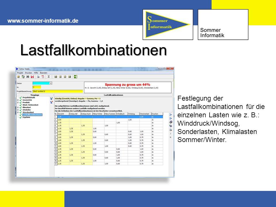 www.sommer-informatik.de Lastfallkombinationen Festlegung der Lastfallkombinationen für die einzelnen Lasten wie z.