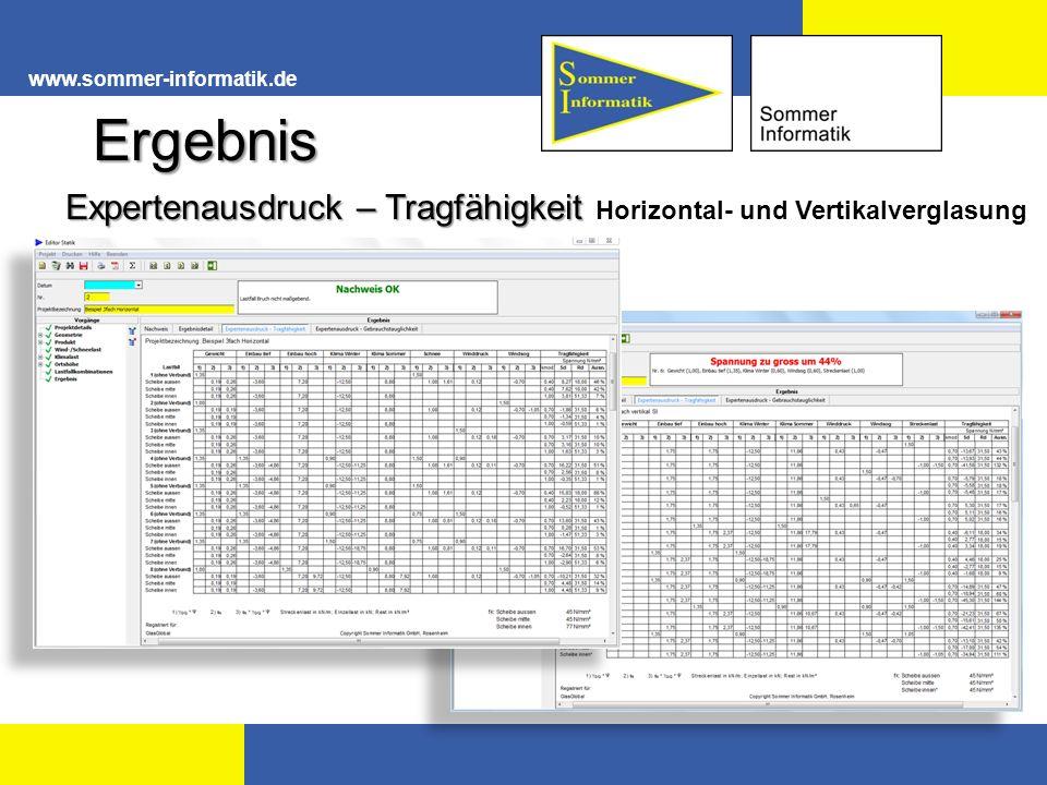 www.sommer-informatik.de Ergebnis Expertenausdruck – Tragfähigkeit Expertenausdruck – Tragfähigkeit Horizontal- und Vertikalverglasung