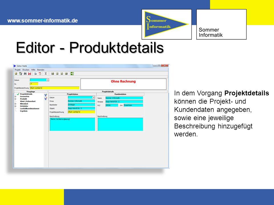 Editor - Produktdetails www.sommer-informatik.de In dem Vorgang Projektdetails können die Projekt- und Kundendaten angegeben, sowie eine jeweilige Beschreibung hinzugefügt werden.