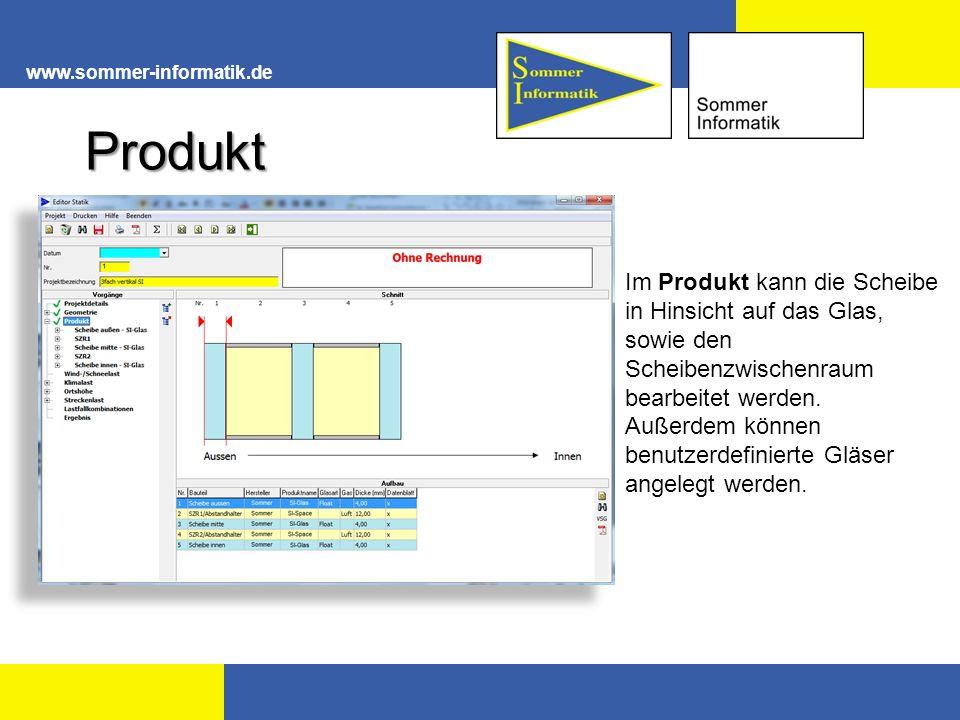 www.sommer-informatik.de Produkt Im Produkt kann die Scheibe in Hinsicht auf das Glas, sowie den Scheibenzwischenraum bearbeitet werden.