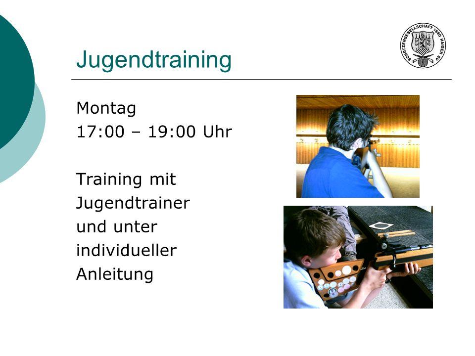 Jugendtraining Montag 17:00 – 19:00 Uhr Training mit Jugendtrainer und unter individueller Anleitung