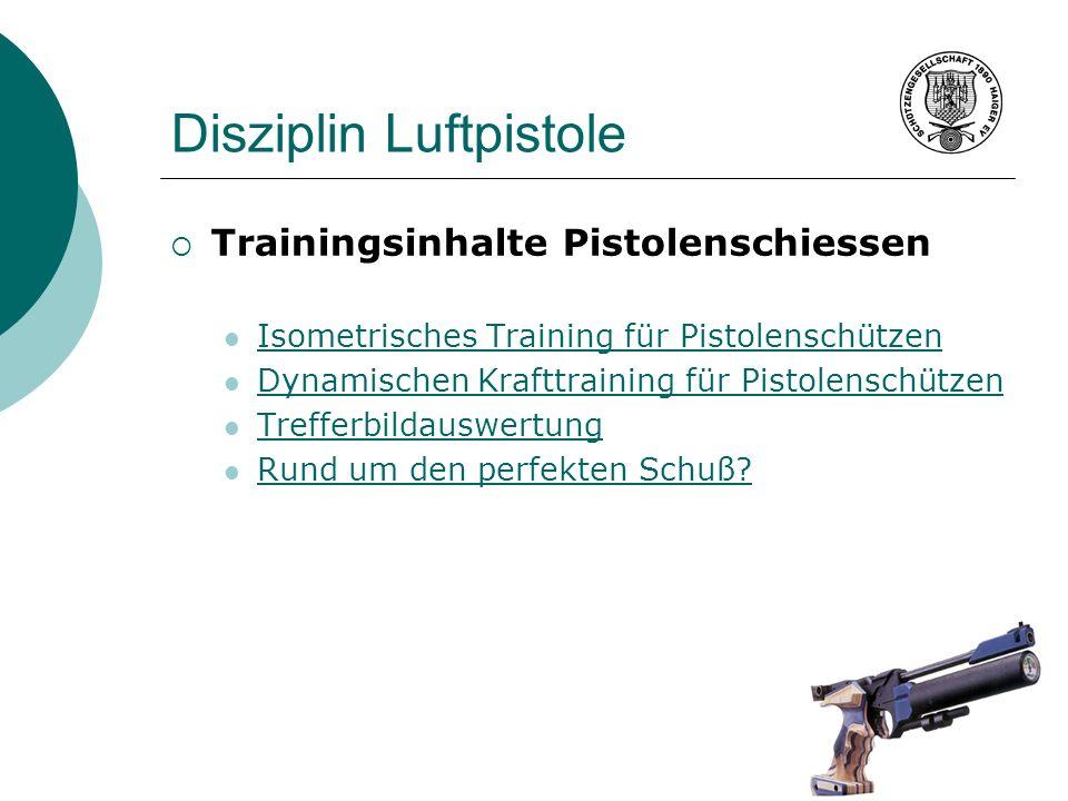 Disziplin Luftpistole Trainingsinhalte Pistolenschiessen Isometrisches Training für Pistolenschützen Dynamischen Krafttraining für Pistolenschützen Tr