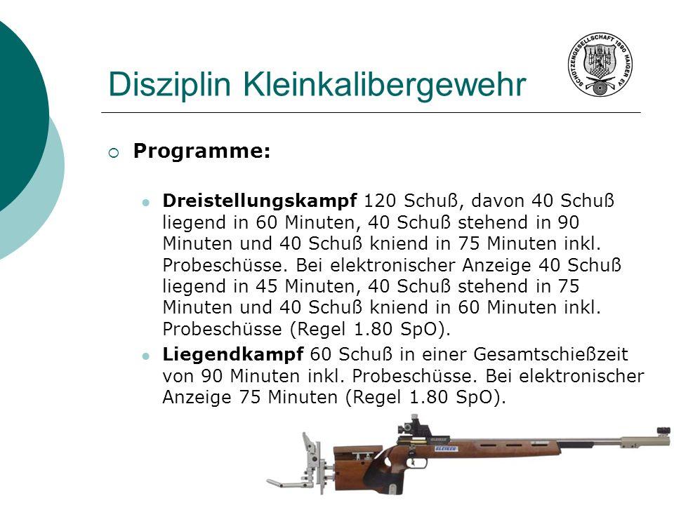 Disziplin Kleinkalibergewehr Programme: Dreistellungskampf 120 Schuß, davon 40 Schuß liegend in 60 Minuten, 40 Schuß stehend in 90 Minuten und 40 Schu