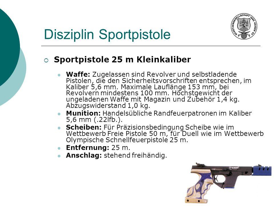 Disziplin Sportpistole Sportpistole 25 m Kleinkaliber Waffe: Zugelassen sind Revolver und selbstladende Pistolen, die den Sicherheitsvorschriften ents