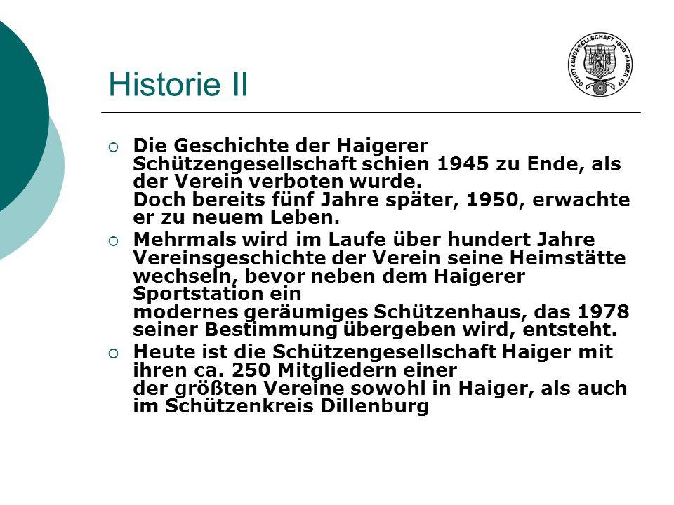 Historie II Die Geschichte der Haigerer Schützengesellschaft schien 1945 zu Ende, als der Verein verboten wurde. Doch bereits fünf Jahre später, 1950,