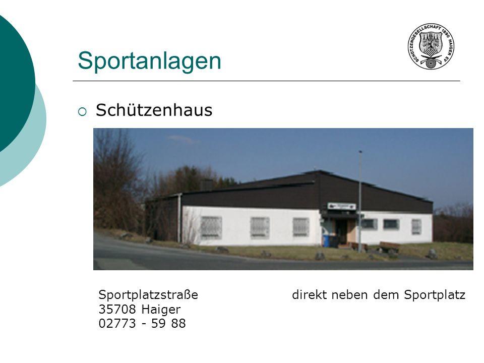 Sportanlagen Schützenhaus Sportplatzstraßedirekt neben dem Sportplatz 35708 Haiger 02773 - 59 88