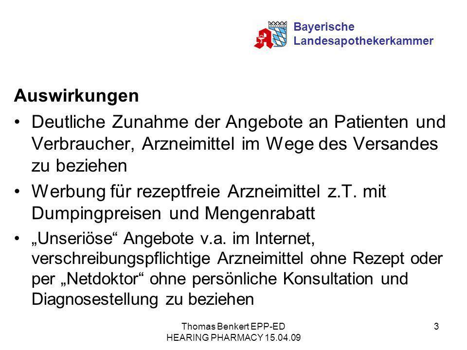 Thomas Benkert EPP-ED HEARING PHARMACY 15.04.09 3 Auswirkungen Deutliche Zunahme der Angebote an Patienten und Verbraucher, Arzneimittel im Wege des V