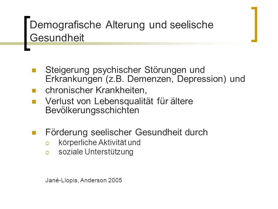 Demografische Alterung und seelische Gesundheit Steigerung psychischer Störungen und Erkrankungen (z.B. Demenzen, Depression) und chronischer Krankhei