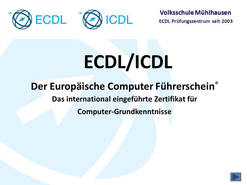 Volksschule Mühlhausen ECDL Prüfungszentrum seit 2003 Themenübersicht Was ist der ECDL.