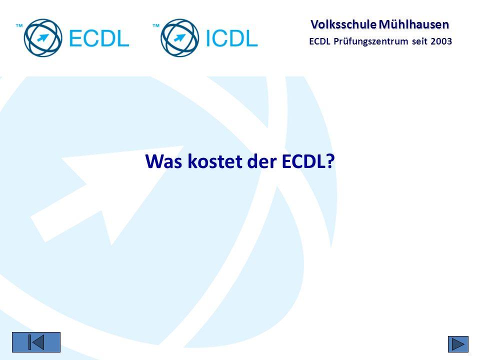 Volksschule Mühlhausen ECDL Prüfungszentrum seit 2003 Kosten für die Schüler für den ECDL (an der VS Mühlhausen zum Stand 01.03.2009) ECDL Start mit 4 Modulen (einschließlich SkillsCard) ECDL mit 7 Modulen (ohne Wiederholungstests) 81,00 118,50
