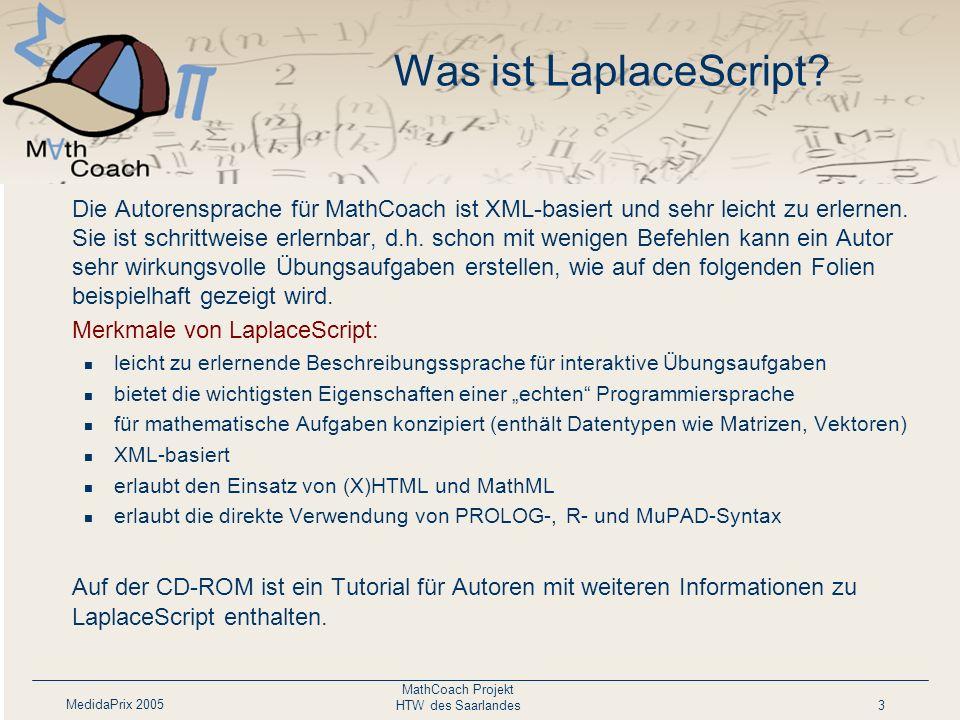 MedidaPrix 2005 MathCoach Projekt HTW des Saarlandes3 Was ist LaplaceScript.