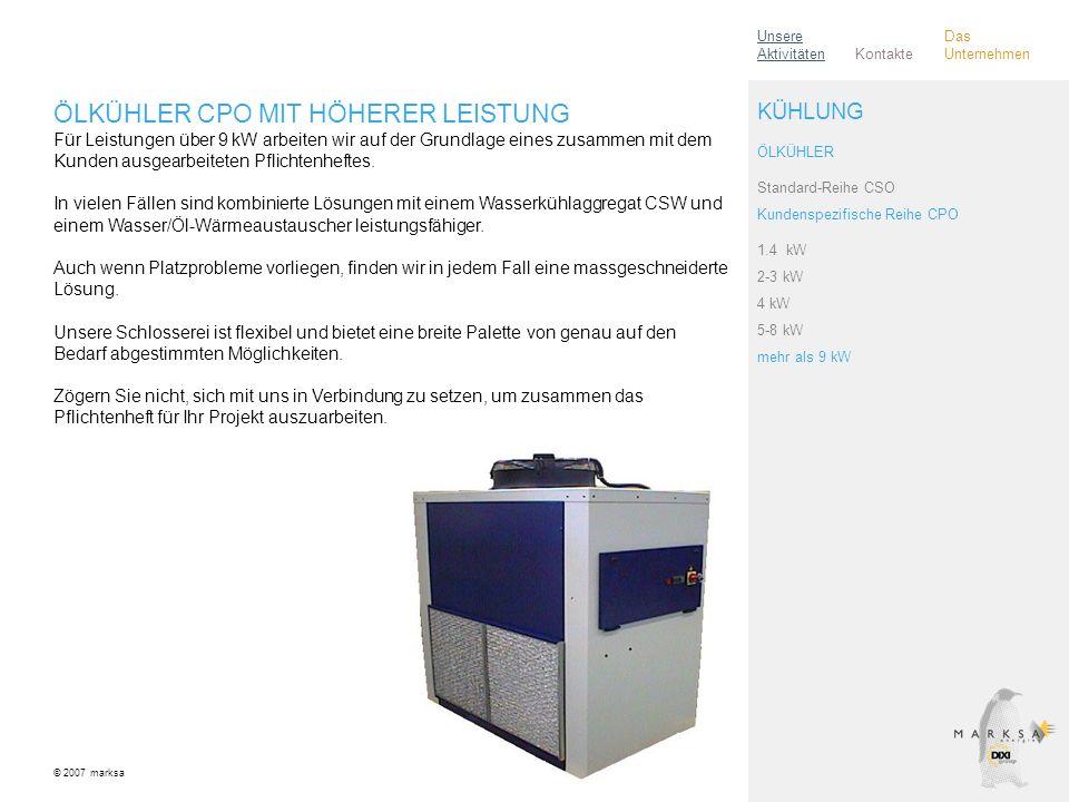 ÖLKÜHLER CPO MIT HÖHERER LEISTUNG Für Leistungen über 9 kW arbeiten wir auf der Grundlage eines zusammen mit dem Kunden ausgearbeiteten Pflichtenhefte