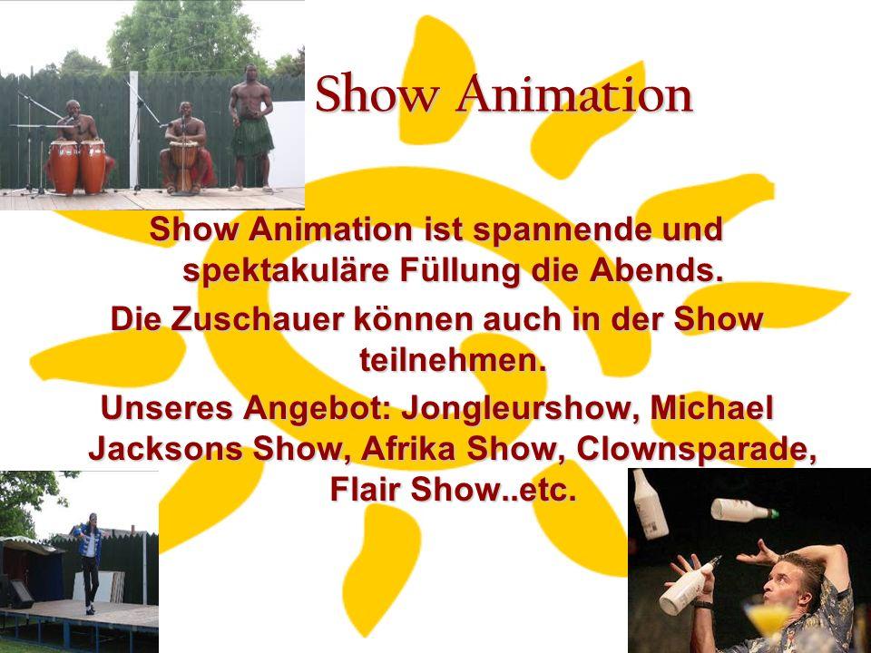 Show Animation Show Animation ist spannende und spektakuläre Füllung die Abends.