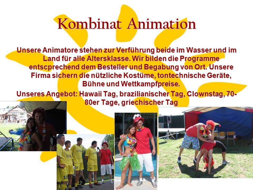 Kombinat Animation Unsere Animatore stehen zur Verführung beide im Wasser und im Land für alle Altersklasse.