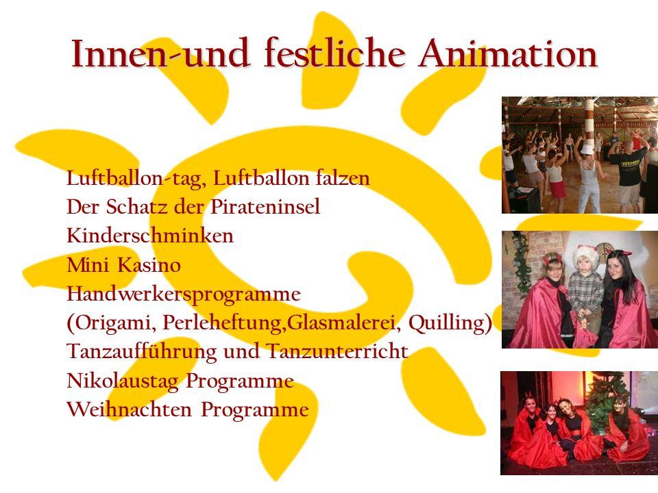 Innen-und festliche Animation Luftballon-tag, Luftballon falzen Der Schatz der Pirateninsel Kinderschminken Mini Kasino Handwerkersprogramme (Origami, Perleheftung,Glasmalerei, Quilling) Tanzaufführung und Tanzunterricht Nikolaustag Programme Weihnachten Programme