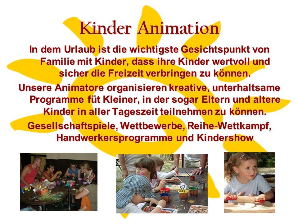 Kinder Animation In dem Urlaub ist die wichtigste Gesichtspunkt von Familie mit Kinder, dass ihre Kinder wertvoll und sicher die Freizeit verbringen zu können.