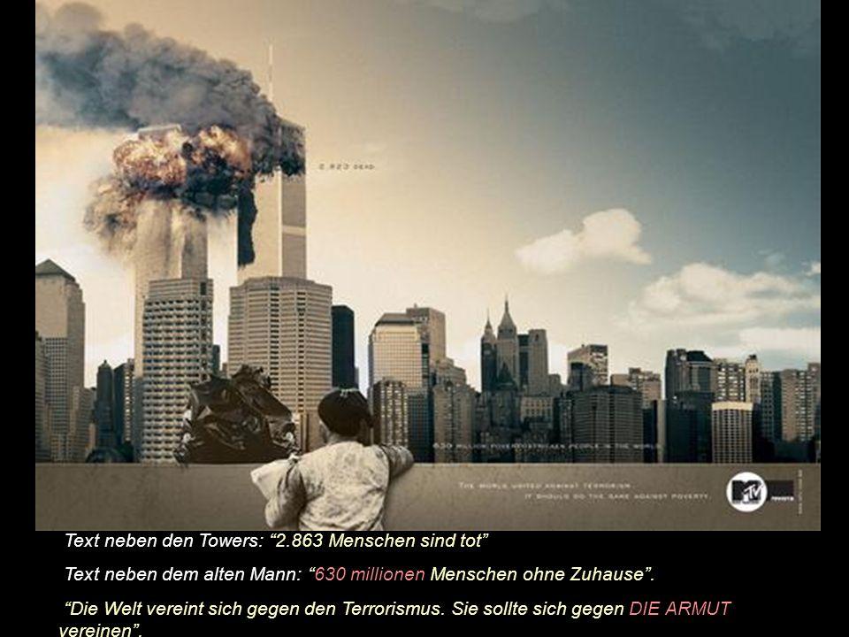 Text neben den Towers: 2.863 Menschen sind tot Text neben dem Kind: 824 millionen Menschen weltweit haben Hunger.