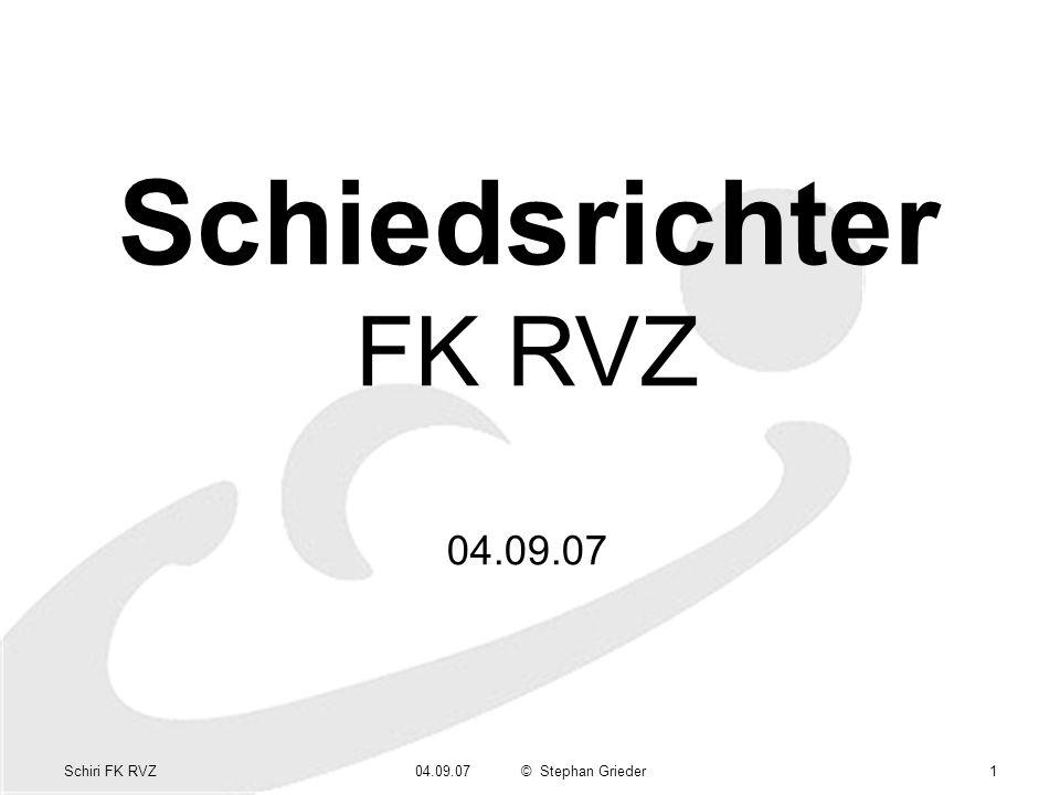 Schiri FK RVZ04.09.07© Stephan Grieder1 Schiedsrichter FK RVZ 04.09.07