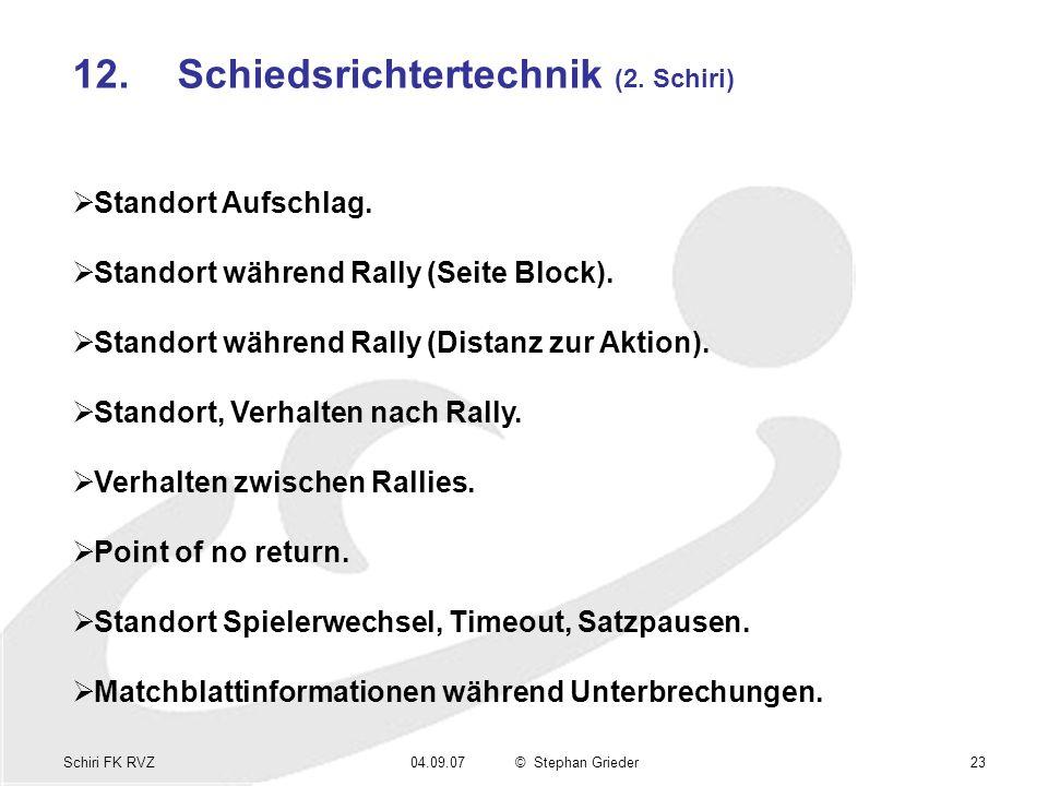 Schiri FK RVZ04.09.07© Stephan Grieder23 12.Schiedsrichtertechnik (2.