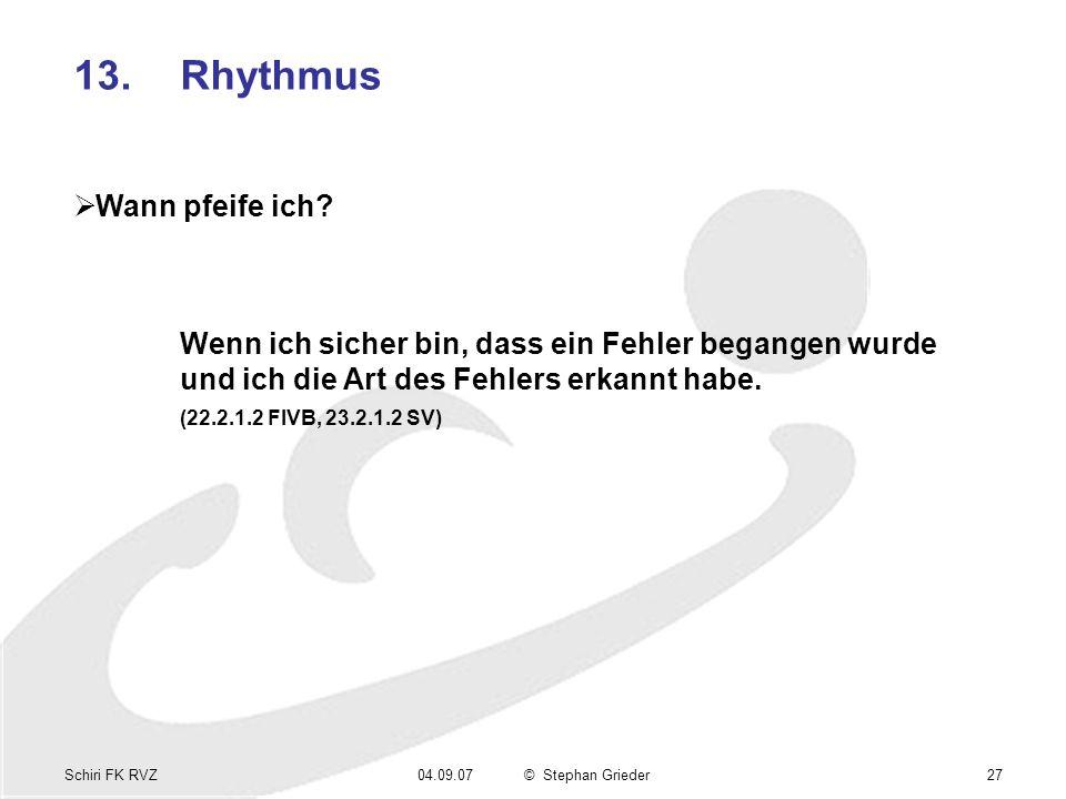Schiri FK RVZ04.09.07© Stephan Grieder27 13.Rhythmus Wann pfeife ich.