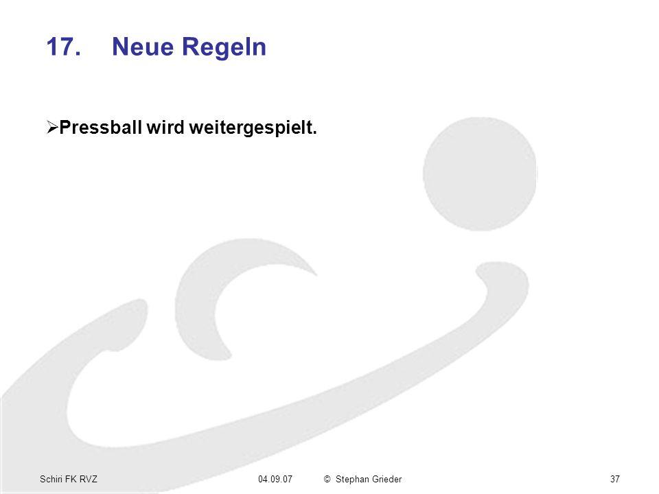 Schiri FK RVZ04.09.07© Stephan Grieder37 17.Neue Regeln Pressball wird weitergespielt.