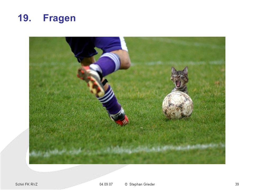 Schiri FK RVZ04.09.07© Stephan Grieder39 19.Fragen