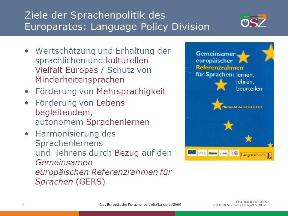 Das Europäische Sprachenportfolio/Lancelot/2009 4 Ziele der Sprachenpolitik des Europarates: Language Policy Division Wertschätzung und Erhaltung der