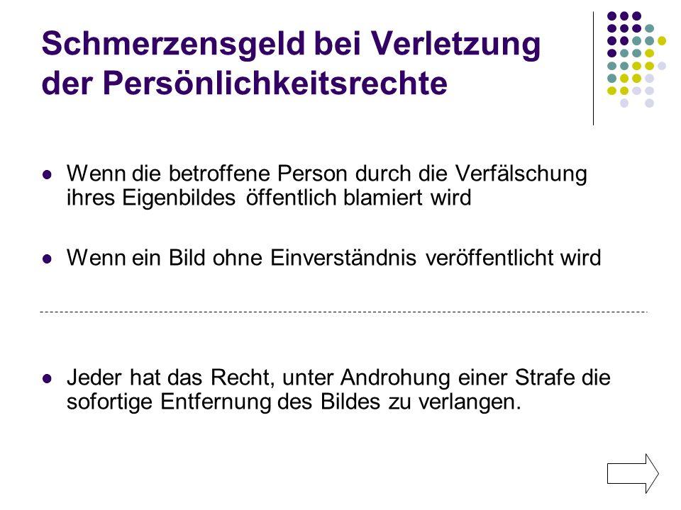 Schmerzensgeld bei Verletzung der Persönlichkeitsrechte Wenn die betroffene Person durch die Verfälschung ihres Eigenbildes öffentlich blamiert wird W