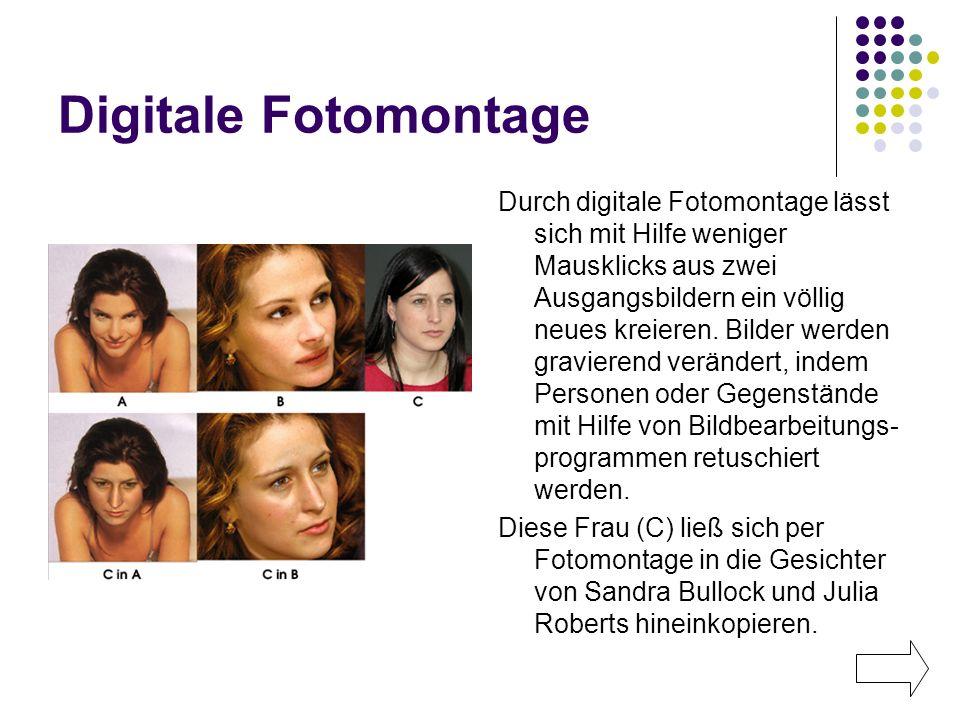 Digitale Fotomontage Durch digitale Fotomontage lässt sich mit Hilfe weniger Mausklicks aus zwei Ausgangsbildern ein völlig neues kreieren. Bilder wer