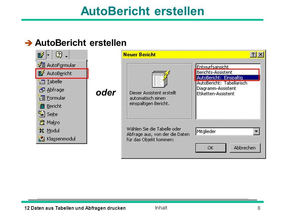 812 Daten aus Tabellen und Abfragen druckenInhalt AutoBericht erstellen è AutoBericht erstellen oder