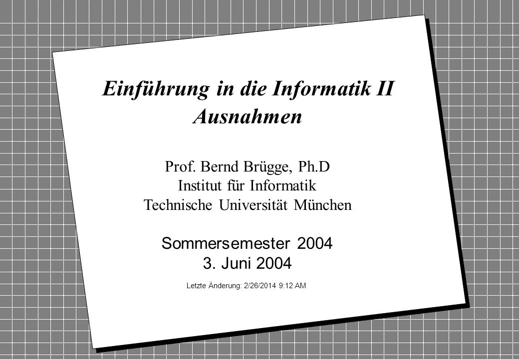 Copyright 2004 Bernd Brügge Einführung in die Informatik II TUM Sommersemester 2004 32 Public class Complex { private double Re; // Realteil private double Im; // Imaginärteil … /** * Komplexe Division.