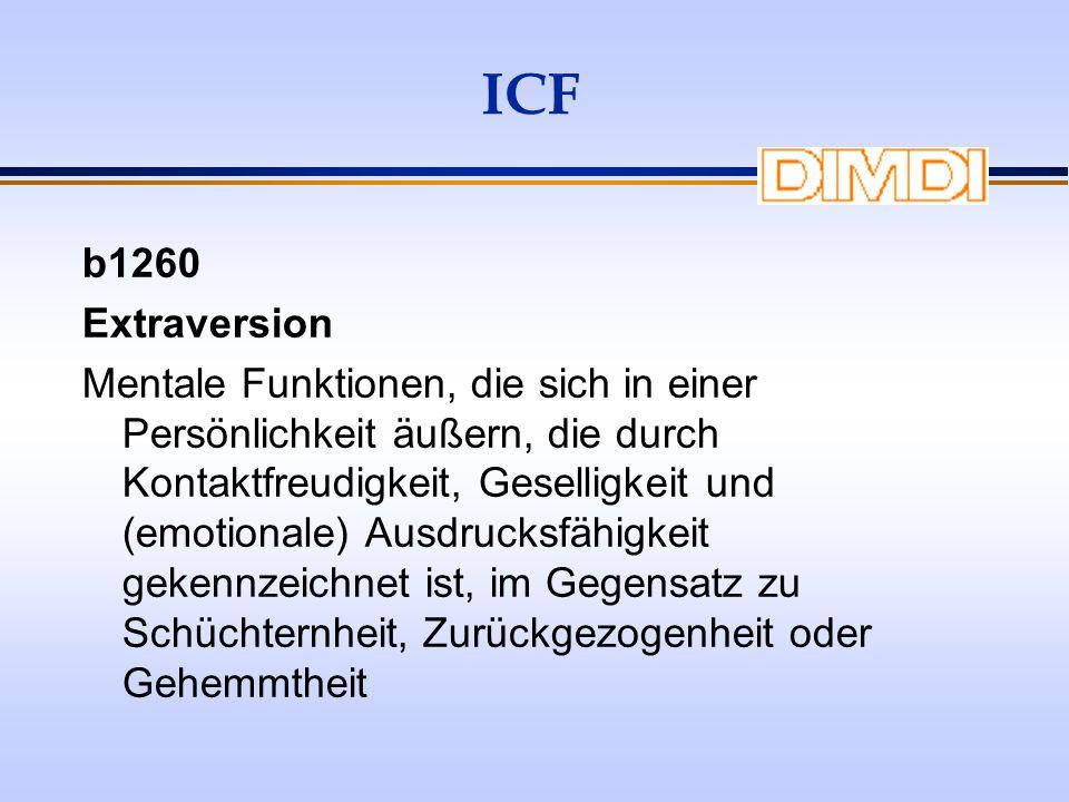 ICF b1260 Extraversion Mentale Funktionen, die sich in einer Persönlichkeit äußern, die durch Kontaktfreudigkeit, Geselligkeit und (emotionale) Ausdru