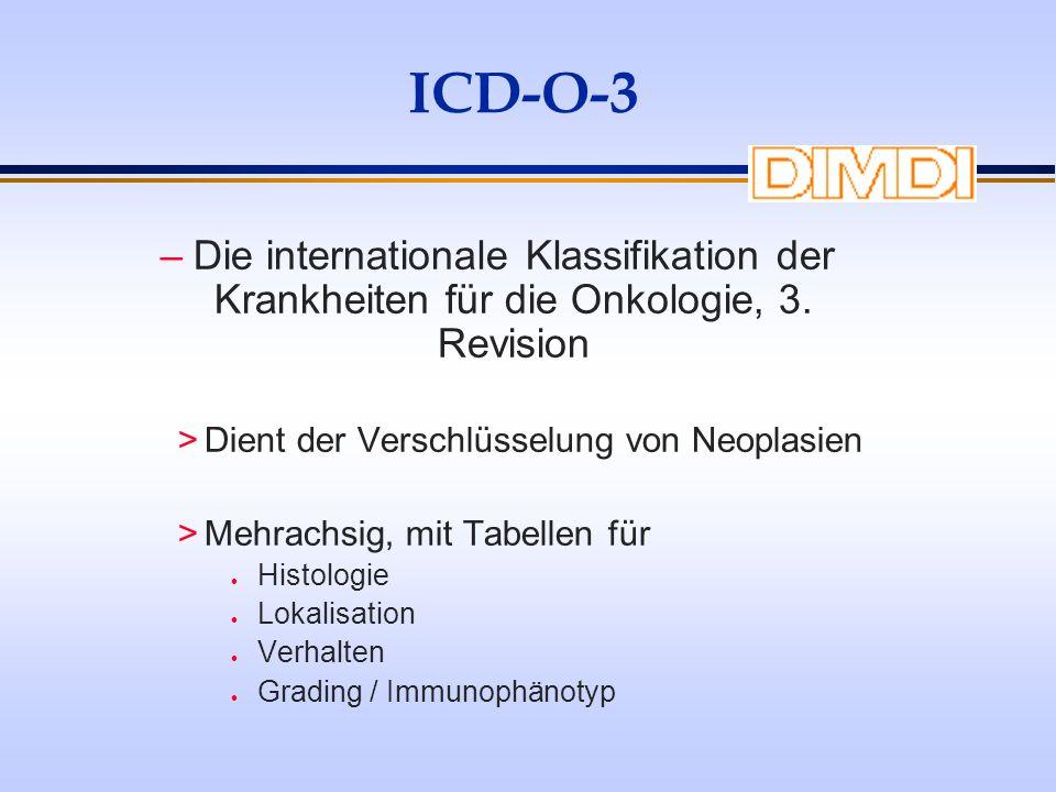 ICD-O-3 –Die internationale Klassifikation der Krankheiten für die Onkologie, 3. Revision >Dient der Verschlüsselung von Neoplasien >Mehrachsig, mit T