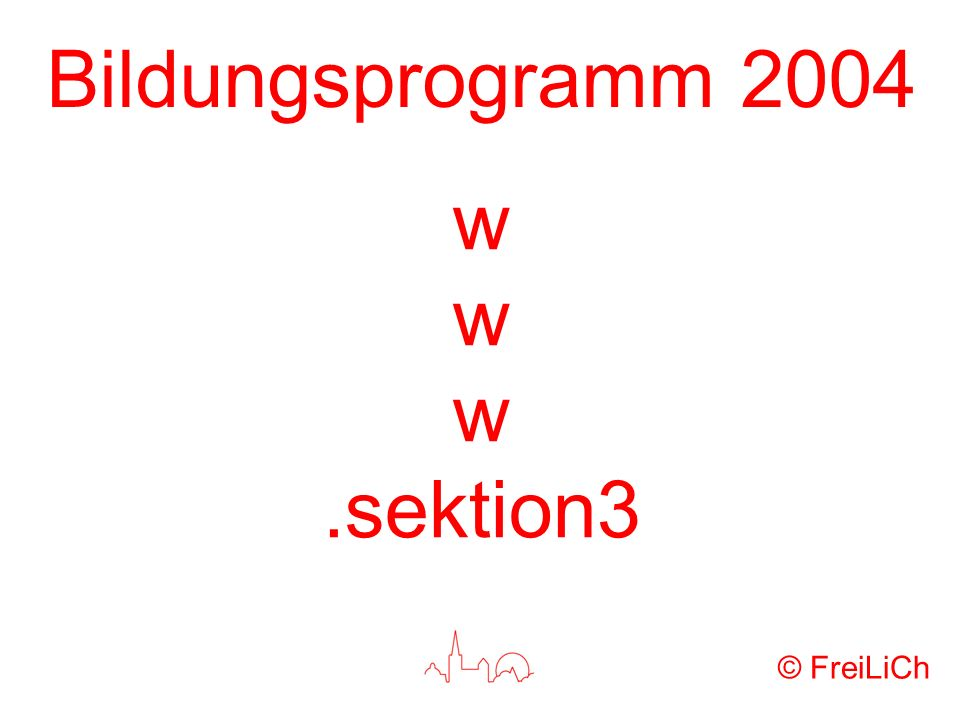 Bildungsprogramm 2004 w.sektion3 © FreiLiCh