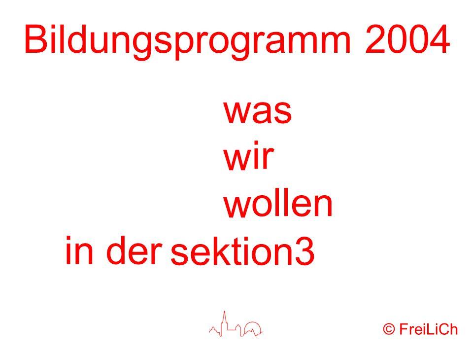 Bildungsprogramm 2004 w sektion3 ir as ollen in der © FreiLiCh