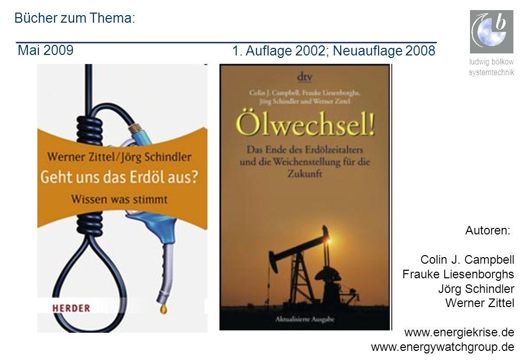 ludwig bölkow systemtechnik B ü cher zum Thema: Mai 2009 Autoren: Colin J. Campbell Frauke Liesenborghs Jörg Schindler Werner Zittel www.energiekrise.
