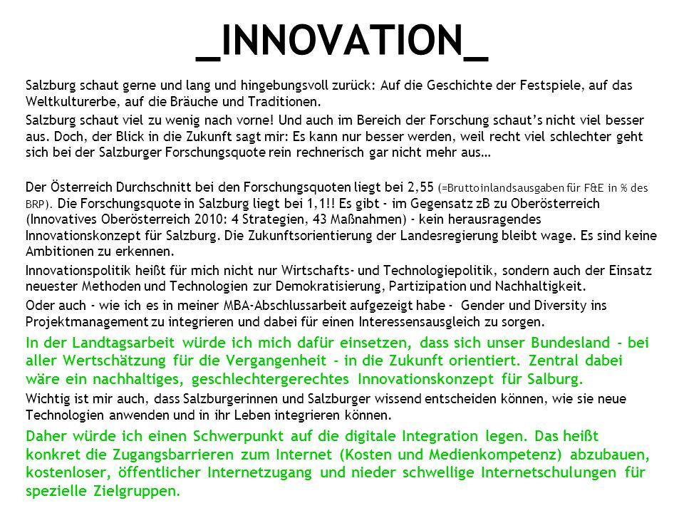 _INNOVATION_ Salzburg schaut gerne und lang und hingebungsvoll zurück: Auf die Geschichte der Festspiele, auf das Weltkulturerbe, auf die Bräuche und Traditionen.