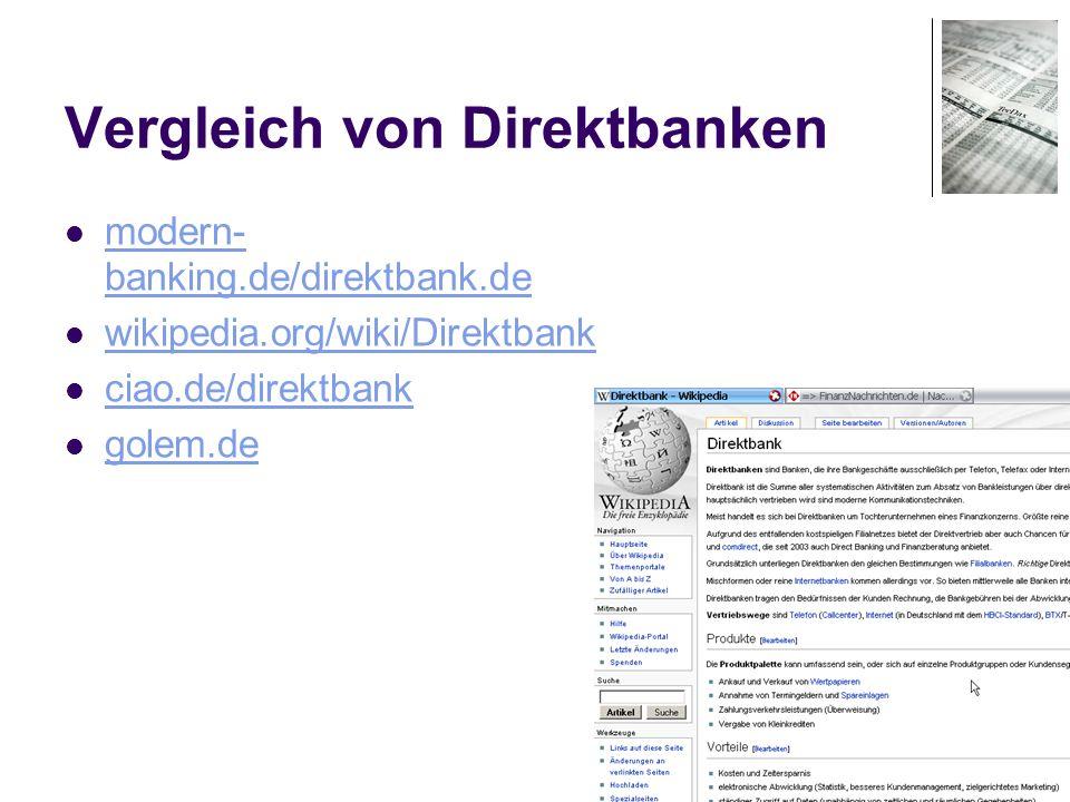 10 Vergleich von Direktbanken modern- banking.de/direktbank.de modern- banking.de/direktbank.de wikipedia.org/wiki/Direktbank ciao.de/direktbank golem