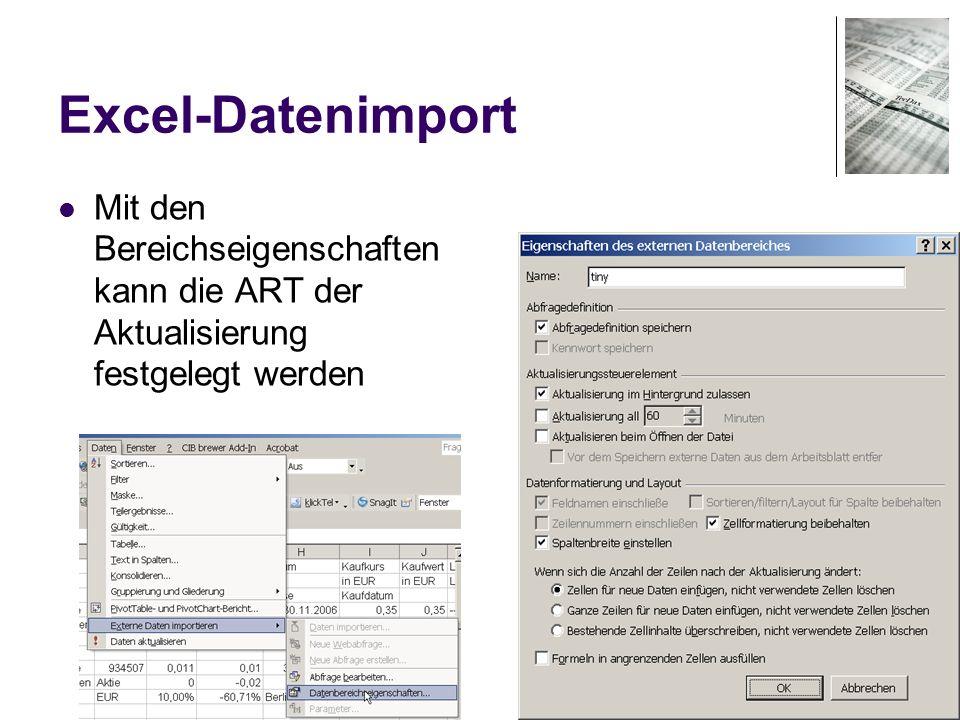 61 Excel-Datenimport Mit den Bereichseigenschaften kann die ART der Aktualisierung festgelegt werden