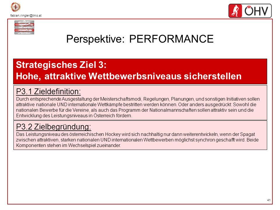 fabian.ringler@tmo.at 41 Perspektive: PERFORMANCE Strategisches Ziel 3: Hohe, attraktive Wettbewerbsniveaus sicherstellen P3.1 Zieldefinition: Durch e