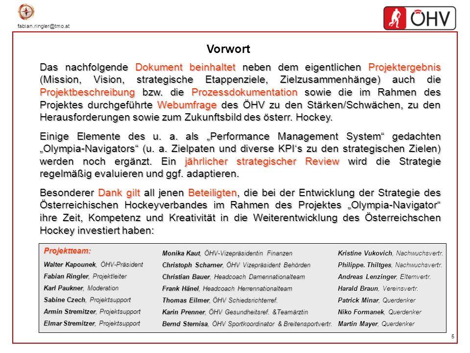fabian.ringler@tmo.at 5 Das nachfolgende Dokument beinhaltet neben dem eigentlichen Projektergebnis (Mission, Vision, strategische Etappenziele, Zielz