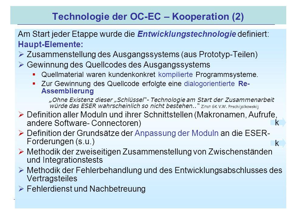16.05.2008 Dr. Jungnickel 3. IDDR 19 Technologie der OC-EC – Kooperation (2) Am Start jeder Etappe wurde die Entwicklungstechnologie definiert: Haupt-