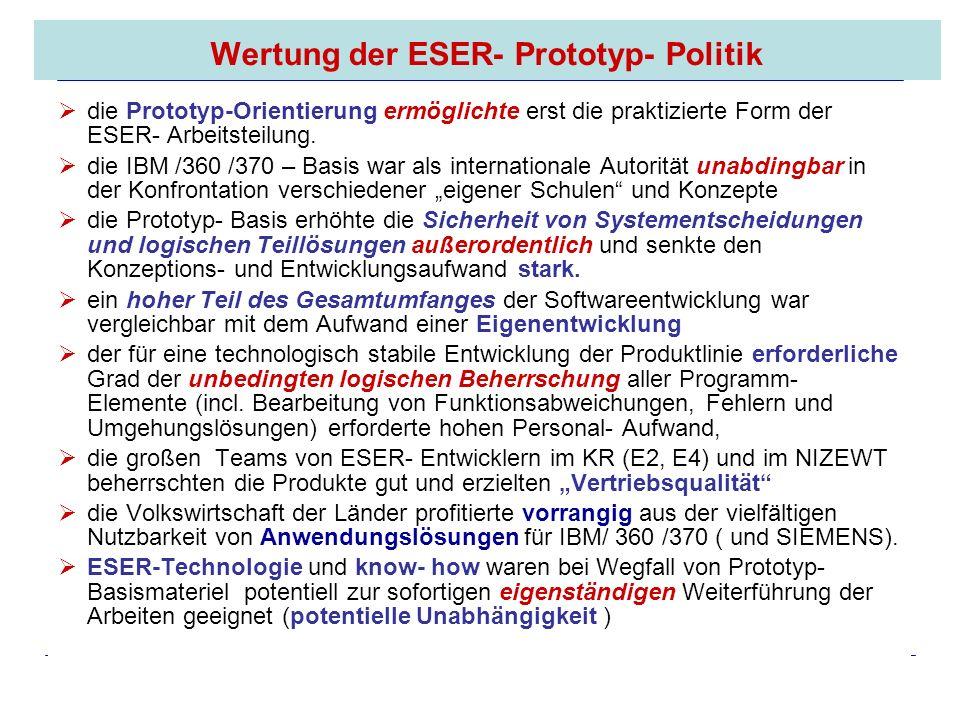 16.05.2008 Dr. Jungnickel 3. IDDR 26 Wertung der ESER- Prototyp- Politik die Prototyp-Orientierung ermöglichte erst die praktizierte Form der ESER- Ar