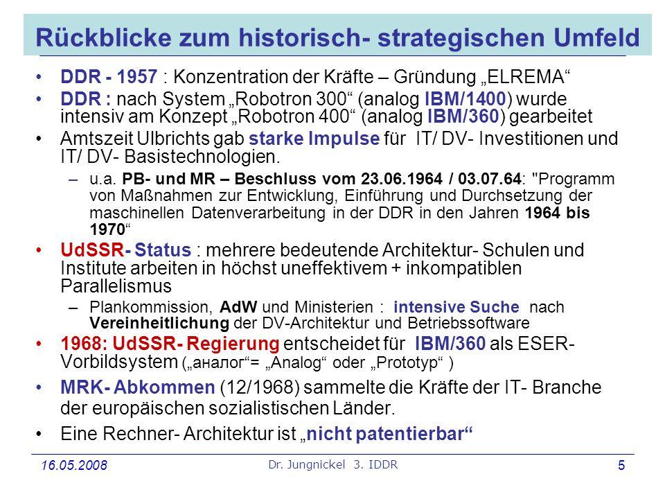 16.05.2008 Dr. Jungnickel 3. IDDR 5 Rückblicke zum historisch- strategischen Umfeld DDR - 1957 : Konzentration der Kräfte – Gründung ELREMA DDR : nach