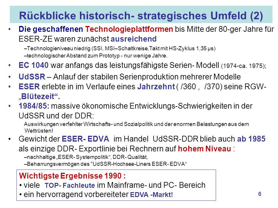 16.05.2008 Dr. Jungnickel 3. IDDR 6 Rückblicke historisch- strategisches Umfeld (2) Die geschaffenen Technologieplattformen bis Mitte der 80-ger Jahre