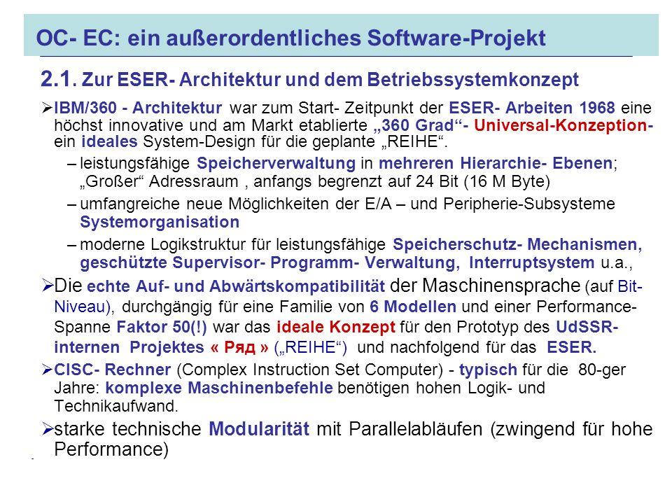 16.05.2008 Dr. Jungnickel 3. IDDR 9 OC- EC: ein außerordentliches Software-Projekt 2.1. Zur ESER- Architektur und dem Betriebssystemkonzept IBM/360 -