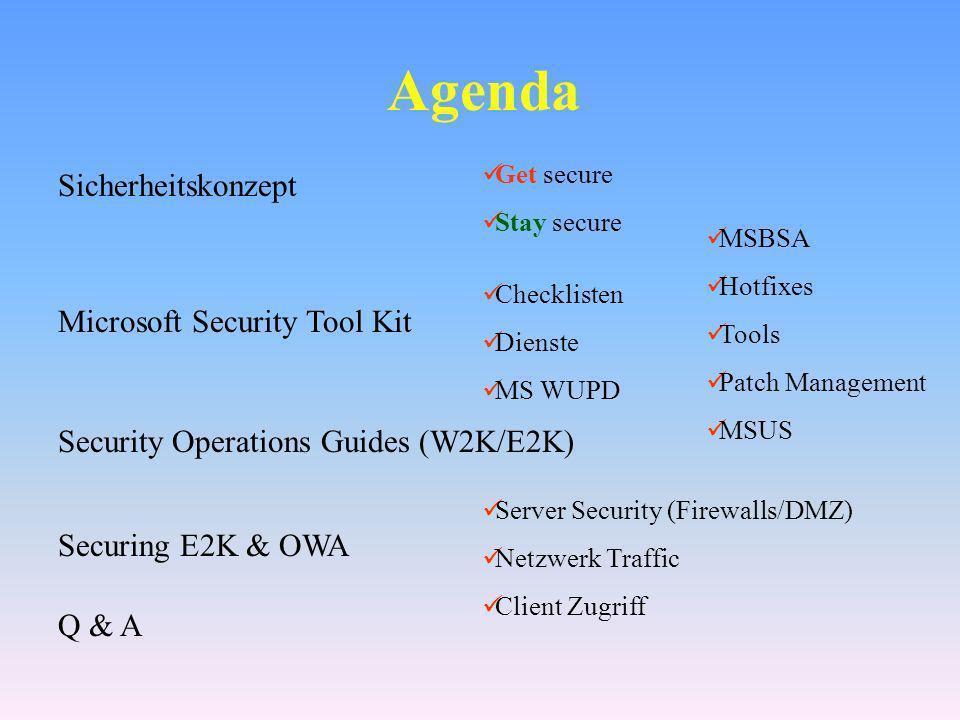 Sicherheitskonzept Programm – integriert Microsoft Produkte, Support und Dienstleistungen (Microsoft Security Tool Kit) Phase 1: GET secure Unterstützung für Windows NT 4.0 und Windows 2000 Enthält Tools und Richtlinien zum sicheren Betreiben eines Servers der am Internet angeschlossen ist Phase 2: STAY secure Tools, Updates Patches, Consulting