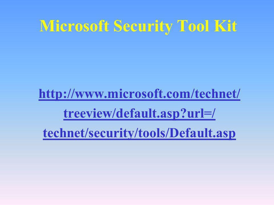 Microsoft Security Tool Kit Arbeitsstationen und Server Security Checklisten Security Vorlagen Hot Fixes Windows Update Microsoft Base Security Analyzer HFNetCheck QChain Critical Update Notification IIS Dienste IIS Checklisten IIS Lockdown Tool URLScan