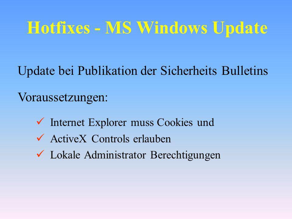 MS Baseline Security Analyzer Unterstützte Plattformen: Windows 2000 Professional/Server Windows XP Home Edition/Professional Voraussetzungen: Lokale Administrator Berechtigungen Mehr Sicherheits-Checks als Microsoft Windows Update Unterstützung Remoter Workstations und Server